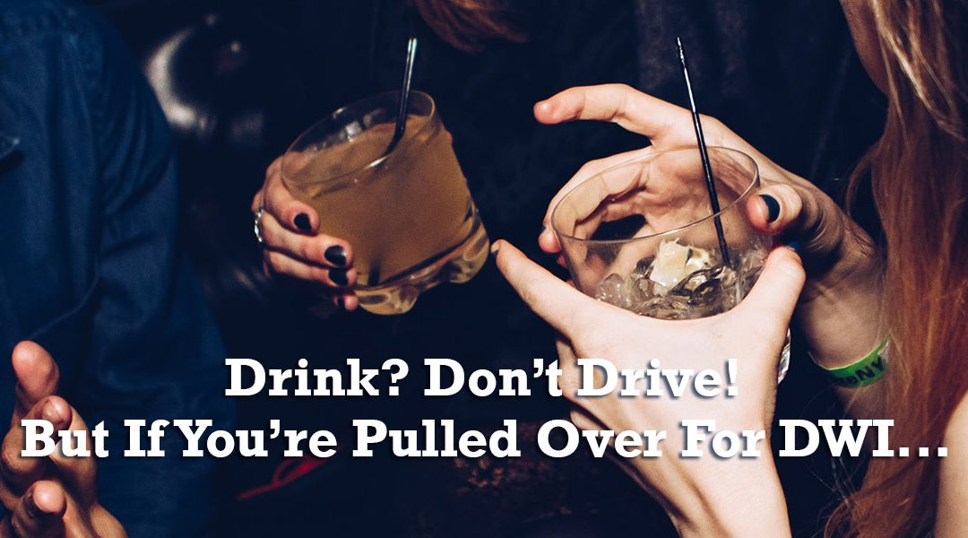 What To Do If Pulled Over For DWI